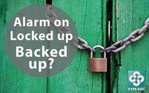 Alarm on .. Locked up .. Backed up?